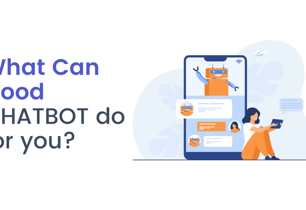 What Can Good CHATBOT do for you?
