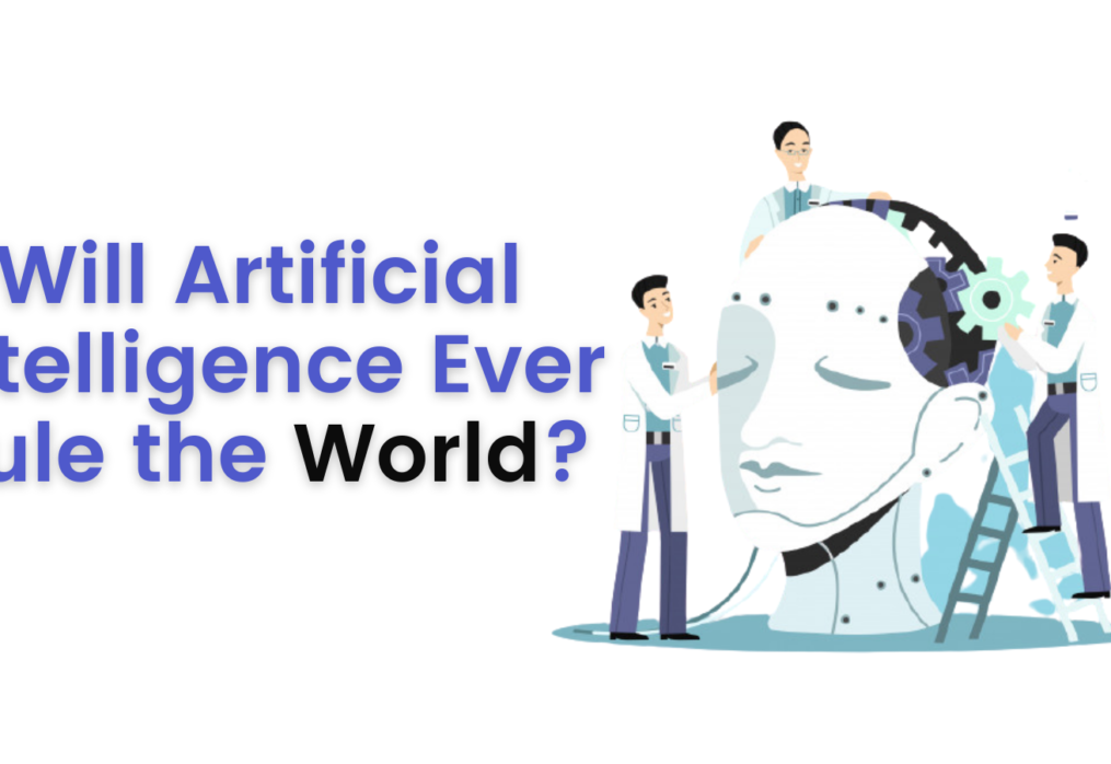 Will Artificial Intelligence Ever Rule the World